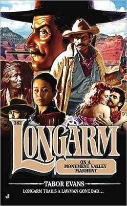 Longarm on a Monument Valley Manhunt (Longarm Series #382)