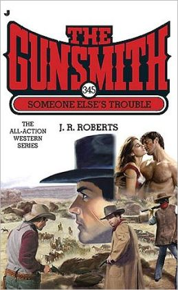 Someone Else's Trouble (Gunsmith Series #345)