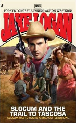 Slocum and the Trail to Tascosa (Slocum Series #383)