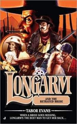 Longarm and the Betrayed Bride (Longarm Series #388)