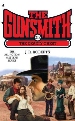 The Deadly Chest (Gunsmith Series #353)