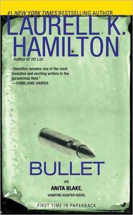 Bullet (Anita Blake Vampire Hunter Series #19)