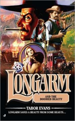 Longarm and the Doomed Beauty (Longarm Series #397)