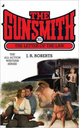 The Gunsmith #361: The Letter of the Law