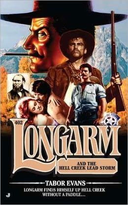 Longarm and the Hell Creek Lead Storm (Longarm Series #402)