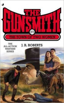 The Gunsmith #371: The Town of Two Women