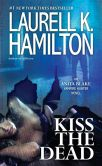 Book Cover Image. Title: Kiss the Dead (Anita Blake Vampire Hunter Series #21), Author: Laurell K. Hamilton