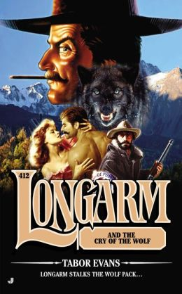 Longarm and the Cry of the Wolf (Longarm Series #412)