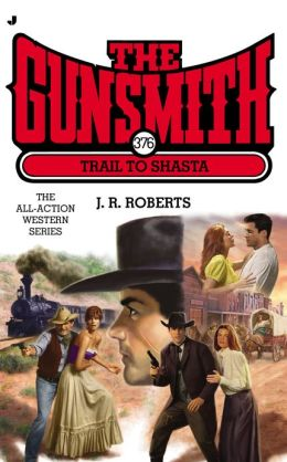 Trail to Shasta (Gunsmith Series #376)
