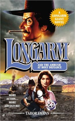 Longarm Giant #30: Longarm and the Ambush at Holy Defiance