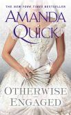 Book Cover Image. Title: Otherwise Engaged, Author: Amanda Quick