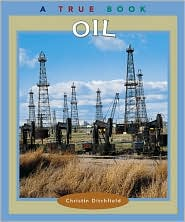 Oil (True Books' Natural Resources Series)