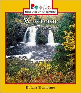 Wisconsin (Rookie Read-About Geography Series)