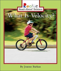 What Is Velocity? (Rookie Read-About Science Series)