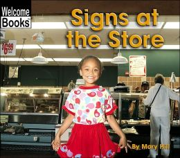 Signs at the Store (Welcome Books - Signs in My World Series)