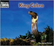 King Cobra (Welcome Books: Animals of the World Series)