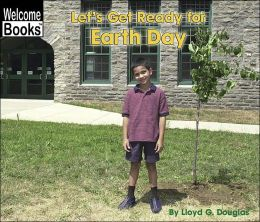 Let's Get Ready for Earth Day (Welcome Books)