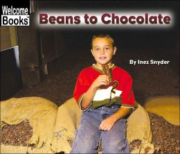 Beans to Chocolate (Welcome Books)