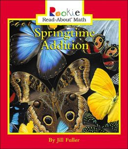 Springtime Addition (Rookie Read-About Math Series)