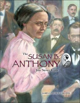 Susan B. Anthony You Never Knew, The