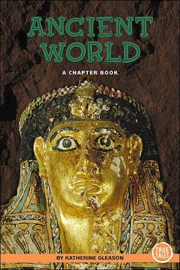 Ancient World: A Chapter Book