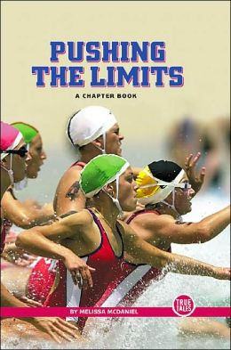 Pushing the Limits: A Chapter Book