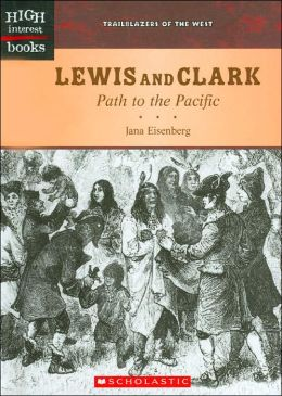 Lewis and Clark: Path to the Pacific