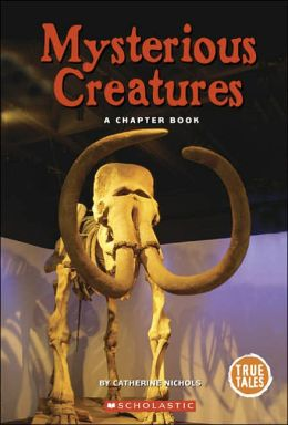 Mysterious Creatures: A Chafpter Book