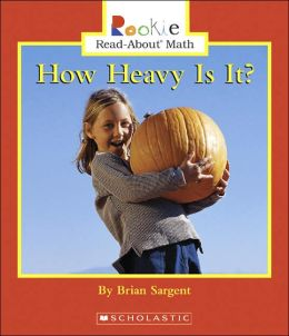 How Heavy Is It? Rookie Read-About Math Series)