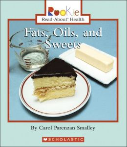 Fats, Oils, and Sweets (Rookie Read-About Health Series)