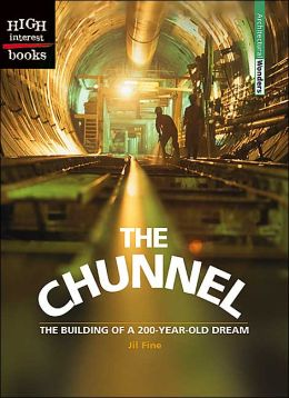 The Chunnel: The Building of a 200-Year Old Dream