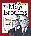 The Mayo Brothers: Doctors to the World