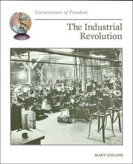 The Industrial Revolution (Cornerstones of Freedom Series)