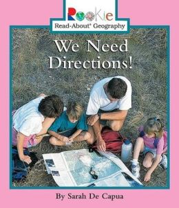 We Need Directions! (Rookie Read-About Geography Series)