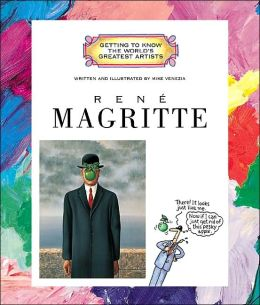 Rene Magritte (Getting to Know the World's Greatest Art)