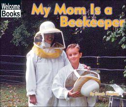 My Mom Is a Beekeeper