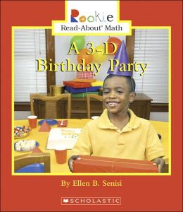 3-D Birthday Party (Rookie Read-About Math Series)