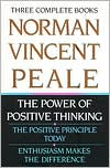 Norman Vincent Peale: The Power of Positive Thinking, The Positive Principle Today and Enthusiasm Makes the Difference