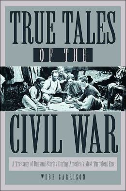 True Tales of the Civil War
