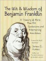 Wit and Wisdom of Benjamin Franklin