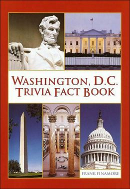 Washington D.C.Trivia Fact Book