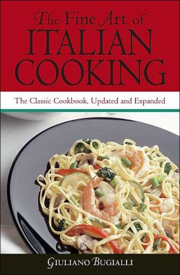The Fine Art of Italian Cooking: The Classic Cookbook