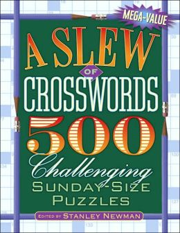Slew of Crosswords: 500 Challenging Sunday-Size Puzzles
