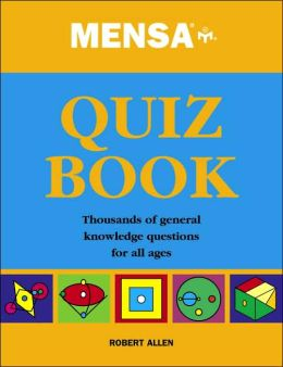 Mensa Quiz Book: Thousands of General Knowledge Questions for All Ages