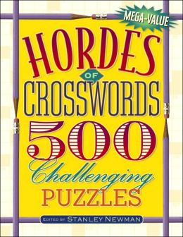 Hordes of Crosswords: 500 Challenging Puzzles