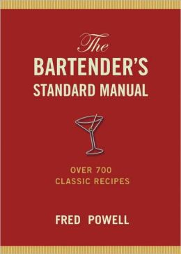 Bartenders Standard Manual: Over 700 Classic Recipes