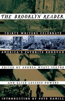 The Brooklyn Reader: Thirty Writers Celebrate America's Favorite Borough