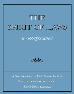 The Spirit of Laws: A Compendium of the First English Edition