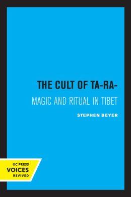 The Cult of Tara: Magic and Ritual in Tibet
