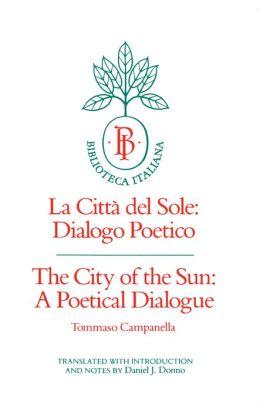 The City of the Sun: A Poetical Dialogue (La Citta del Sole: Dialogo Poetico)